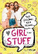 Cover-Bild zu Harrison, Lisi: Girl Stuff - Beste Freundinnen halten zusammen (eBook)