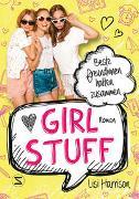 Cover-Bild zu Harrison, Lisi: Girl Stuff - Beste Freundinnen halten zusammen