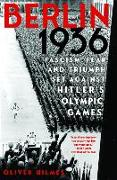 Cover-Bild zu Hilmes, Oliver: Berlin 1936: Fascism, Fear, and Triumph Set Against Hitler's Olympic Games