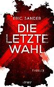 Cover-Bild zu Sander, Eric: Die letzte Wahl