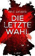 Cover-Bild zu Sander, Eric: Die letzte Wahl (eBook)