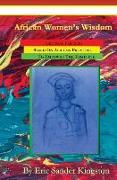 Cover-Bild zu Kingston, Eric Sander: African Women's Wisdom: Original Parables Built From African Proverbs To Empower The Feminine