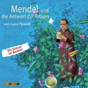 Cover-Bild zu Novelli, Luca: Mendel und die Antwort der Erbsen