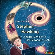 Cover-Bild zu Novelli, Luca: Stephen Hawking und das Geheimnis der Schwarzen Löcher (Audio Download)