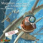 Cover-Bild zu Novelli, Luca: Magellan und die Welt ohne Anfang und Ende (Audio Download)