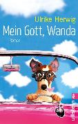 Cover-Bild zu Herwig, Ulrike: Mein Gott, Wanda (eBook)