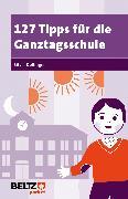 Cover-Bild zu 127 Tipps für die Ganztagsschule von Dollinger, Silvia