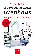 Cover-Bild zu Ich arbeite in einem Irrenhaus (eBook) von Wehrle, Martin