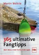 Cover-Bild zu 365 ultimative Fangtipps von Wehrle, Martin