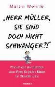 """Cover-Bild zu """"Herr Müller, Sie sind doch nicht schwanger?!"""" von Wehrle, Martin"""