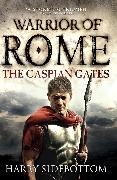 Cover-Bild zu Sidebottom, Harry: Warrior of Rome IV: The Caspian Gates (eBook)