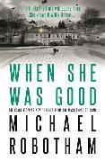 Cover-Bild zu When She Was Good von Robotham, Michael
