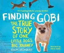 Cover-Bild zu Leonard, Dion: Finding Gobi: Young Reader's Edition: The True Story of One Little Dog's Big Journey