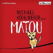 Cover-Bild zu Köhlmeier, Michael: Matou (Audio Download)