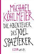 Cover-Bild zu Köhlmeier, Michael: Die Abenteuer des Joel Spazierer (eBook)