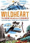 Cover-Bild zu Bertagna, Julie: Wildheart: The Daring Adventures of John Muir