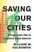 Cover-Bild zu Goldsmith, William W.: Saving Our Cities