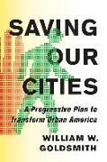 Cover-Bild zu Goldsmith, William W.: Saving Our Cities (eBook)