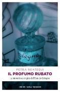 Cover-Bild zu Il profumo rubato von Reategui, Petra