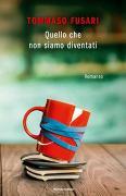 Cover-Bild zu Quello che non siamo diventati von Fusari, Tommaso