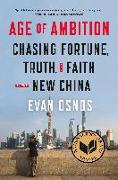 Cover-Bild zu Osnos, Evan: Age of Ambition: Chasing Fortune, Truth, and Faith in the New China