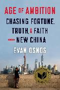 Cover-Bild zu Osnos, Evan: Age of Ambition: Chasing Fortune, Truth, and Faith in the New China (eBook)
