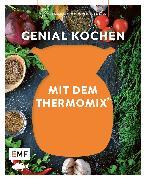Cover-Bild zu GmbH, Edition Michael Fischer (Hrsg.): Genussmomente: Genial kochen mit dem Thermomix (eBook)