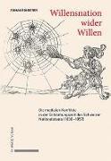 Cover-Bild zu Willensnation wider Willen von Bonderer, Roman