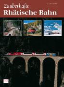 Cover-Bild zu Zauberhafte Rhätische Bahn von Eckert, Klaus