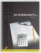Cover-Bild zu So funktioniert's... Rechnungswesen Aufbau Handelsdiplom VSH, inkl. Lösungen von Mathis, Adrian