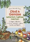 Cover-Bild zu Bustorf-Hirsch, Maren: Obst & Gemüse haltbar machen - Einlegen, Einkochen, Trocknen, Entsaften, Milchsäuregärung, Kühlen, Lagern - Vorräte zur Selbstversorgung einfach selbst anlegen (eBook)