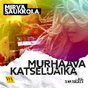 Cover-Bild zu Murhaava katseluaika (Audio Download) von Saukkola, Mirva
