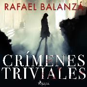 Cover-Bild zu Crímenes Triviales (Audio Download) von Balanzá, Rafael