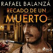 Cover-Bild zu Recado de un muerto (Audio Download) von Balanzá, Rafael
