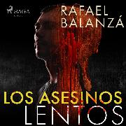 Cover-Bild zu Los asesinos lentos (Audio Download) von Balanzá, Rafael