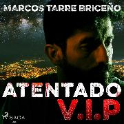 Cover-Bild zu Atentado V.I.P (Audio Download) von Briceño, Marcos Tarre