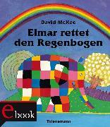 Cover-Bild zu McKee, David: Elmar: Elmar rettet den Regenbogen (eBook)