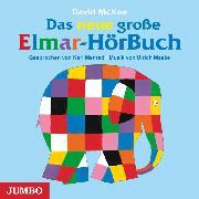 Cover-Bild zu McKee, David: Das neue große Elmar-Hörbuch (Audio Download)