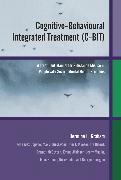 Cover-Bild zu Graham, Hermine L.: Cognitive-Behavioural Integrated Treatment (C-BIT) (eBook)