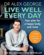 Cover-Bild zu George, Dr Alex: Live Well Every Day (eBook)