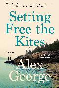 Cover-Bild zu George, Alex: Setting Free the Kites (eBook)