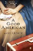 Cover-Bild zu George, Alex: A Good American (eBook)