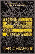 Cover-Bild zu Chiang, Ted: Stories of Your Life and Others