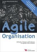 Cover-Bild zu Petry, Thorsten (Hrsg.): Agile Organisation - Methoden, Prozesse und Strukturen im digitalen VUCA-Zeitalter (eBook)