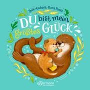 Cover-Bild zu Ambach, Jule: Du bist mein größtes Glück