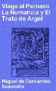 Cover-Bild zu Saavedra, Miguel de Cervantes: Viage al Parnaso La Numancia y El Trato de Argel (eBook)