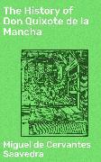 Cover-Bild zu Saavedra, Miguel de Cervantes: The History of Don Quixote de la Mancha (eBook)