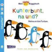 Cover-Bild zu van Genechten, Guido (Illustr.): Baby Pixi 83: Mein Baby-Pixi-Buggybuch: Kunterbunt, na und?