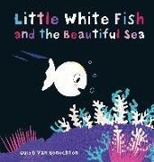 Cover-Bild zu van Genechten, Guido: Little White Fish and the Beautiful Sea