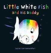 Cover-Bild zu van Genechten, Guido: Little White Fish and His Daddy